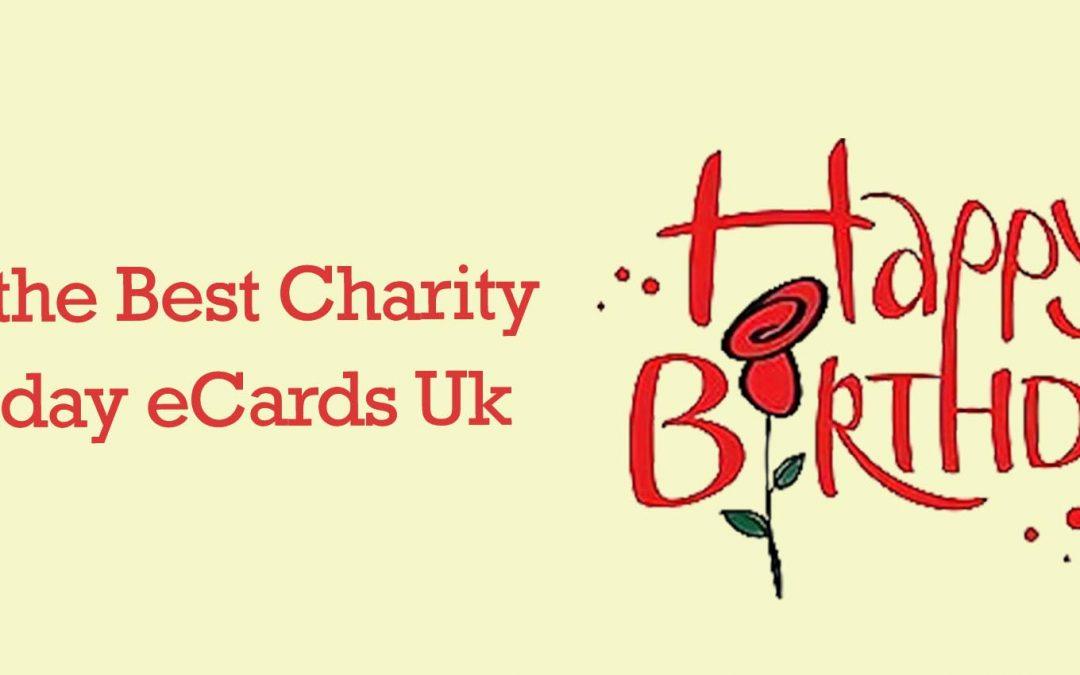 10 of the Best Charity Birthday eCards UK 2021